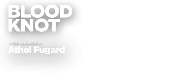 Blood Knot by Athol Fugard